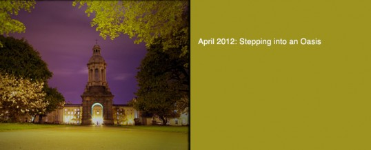 April 2012: Stepping into an Oasis