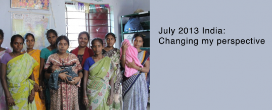 July 2013 India: Changing my perspective