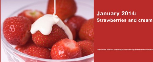 January 2014: Strawberries and cream